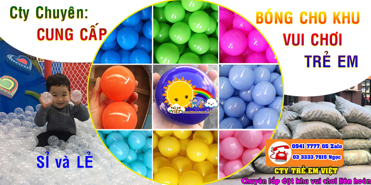 TRẺ EM VIỆT chuyên cung cấp bóng nhựa cho khu vui chơi trẻ em.