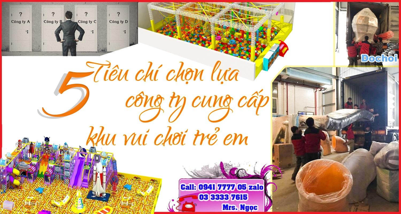 Các tiêu chi chọn công ty cung cấp khu vui chơi trẻ em